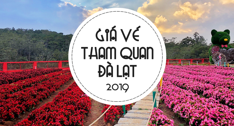 Giá vé tham quan vào cổng ở Đà Lạt năm 2019 cập nhật liên tục mỗi tháng post image